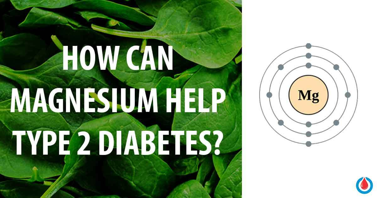 How Magnesium Is Linked to Type 2 Diabetes