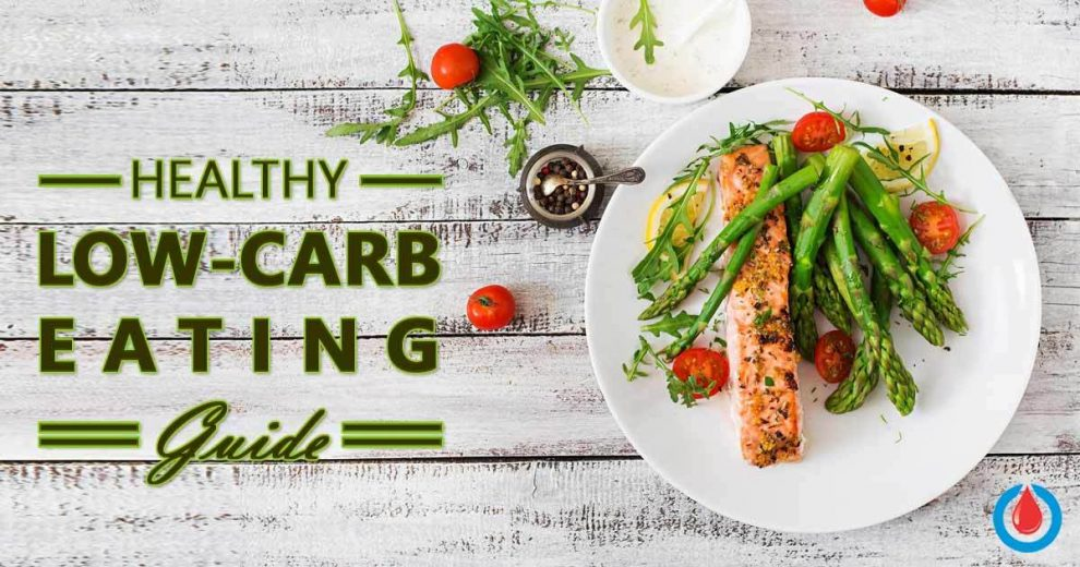 A Guide to Healthy Low-Carb Eating for Those with High Blood Sugar