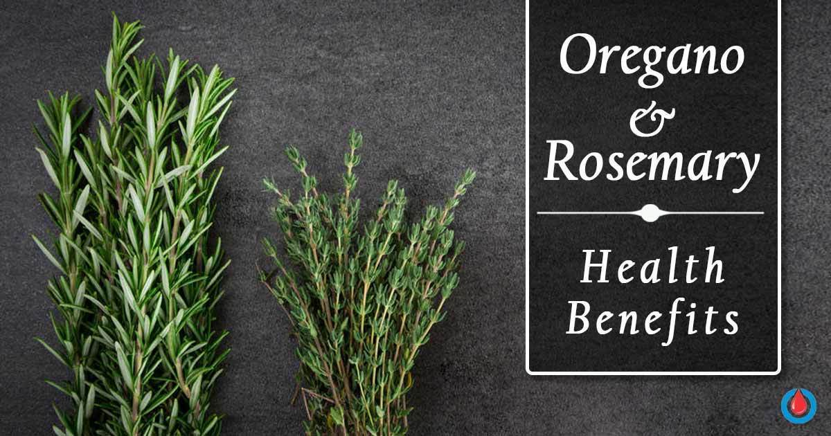 Oregano and Rosemary Help Control Blood Sugar, Fight Bacteria, and Relieve Stress