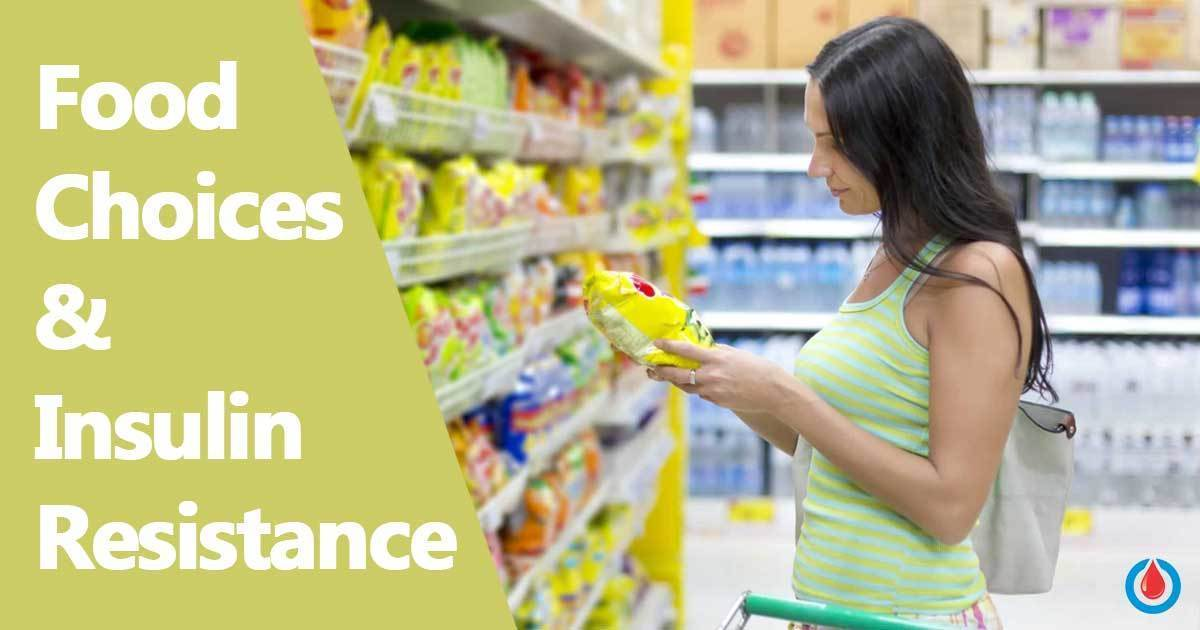 Prevent Insulin Resistance with the Right Food Choices